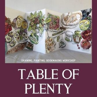 WORKSHOP: Drawing, Painting, Bookmaking – table of plenty